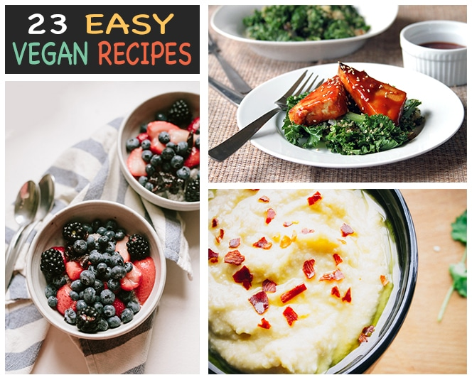 23 Easy Vegan Recipes